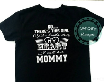So there's this girl who kinda stole my heart, mommy son shirts, mama's boy, I love my mommy shirt, boys baby bodysuits, youth boys shirts