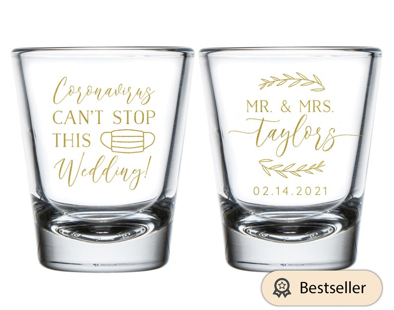 Custom Shot Glass Wedding Favors Shot Glass Wedding Favors Coronavirus Can/'t Stop This Wedding Shot Glasses Shot Glasses for Guest 293