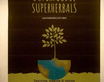 """SUPERFOODS, SUPERHERBALS - """"Kannabis Kitchen"""" Revised to include medicinal mushrooms and herbs"""