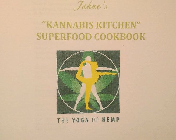 Jahnes Kannabis Kitchen, a Superfood Cookbook.  Fabulous recipes using Cannabis Sativa (hemp), oils, seeds and powder