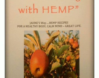 GET HEALTHY with HEMP...  Recipes for a healthy body, calm mind, great life.