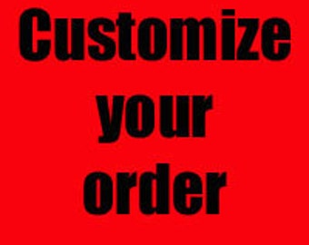 Customize your Order and Size chart