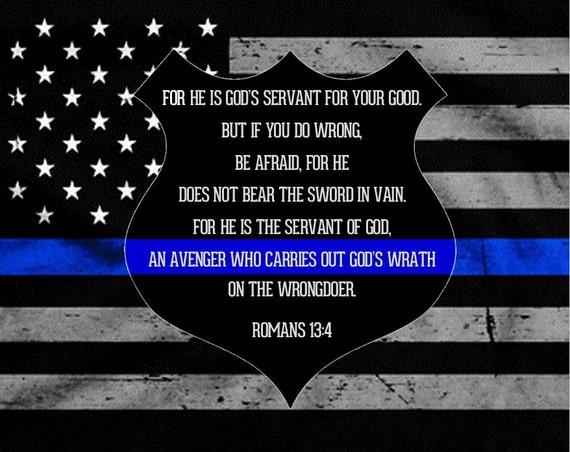 law enforcement support  thin blue line romans 13 4 for he