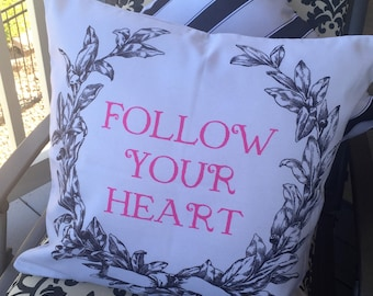 outdoor Message pillow, heart pillow,follow your heart,grey pillow,pillows with words,quote pillow,outdoor sign,outddor decor,big pillow