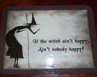 If The Witch Ain't Happy Sign