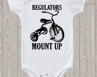 Regulators Mount Up baby one piece bodysuit - tricycle bodysuit from rap song - all sizes available!
