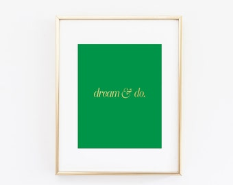 Inspirational Dream and Do Gold Foil Print