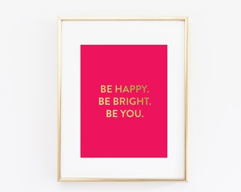 Inspirational Gold Foil Be Happy Print
