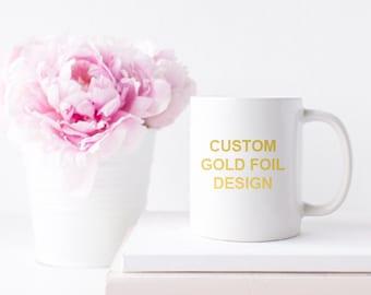 Custom Design in Gold Foil Ceramic Mug