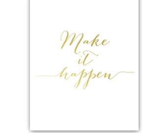 Office Decor Make It Happen Gold Foil Print