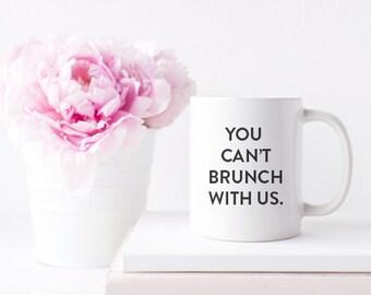 Mean Girls Funny Brunch Mug for Coffee or Tea