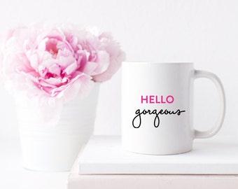 Stylish Hello Gorgeous Coffee or Tea Mug