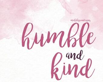 Humble and Kind Print Watercolor
