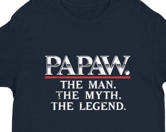 Papaw Shirt | Father's Day Shirt, Gift For Dad Tee, Papaw Man Myth Legend, First Fathers Day, Grandpa Gift, Short Sleeve T-shirt