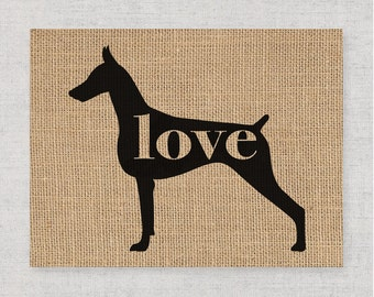 Doberman Pinscher / Dobie Love -  Burlap Dog Breed Wall Art Home Decor Print - Gift for Dog Lovers - Can Be Personalized with Name (101p)