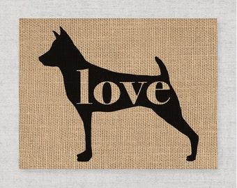 Miniature Pinscher / MinPin Love - Wall Art Print on Burlap - Dog Memorial Pet Loss Gift - Rustic Home Decor - More Breeds / Add Name (101p)