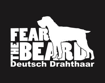 Fear the Beard - Deutsch Drahthaar: Car Window Vinyl Decal - Laptop & Bumper Sticker - Cooler Decal - Hunting Dog - Hunter Gift