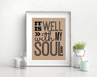 It is Well With My Soul - An Inspirational Wall Art Sign Print on Burlap - A Gift for Loss, Memorial, Strength & Sympathy - Christian Decor
