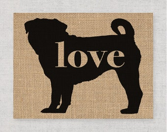 Pug Love - A Black Silhouette Dog Wall Art - Home Decor Print on Burlap or Paper Canvas Can Personalize / Customize with Dog's Name (101p)