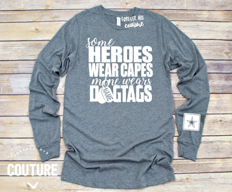 54f905df4d55 Some heroes wear capes mine wears dogtags Army girlfriend, Hooah, Army  Wife, Army Mom, deployment shirt, Homecoming shirt Unisex long sleeve