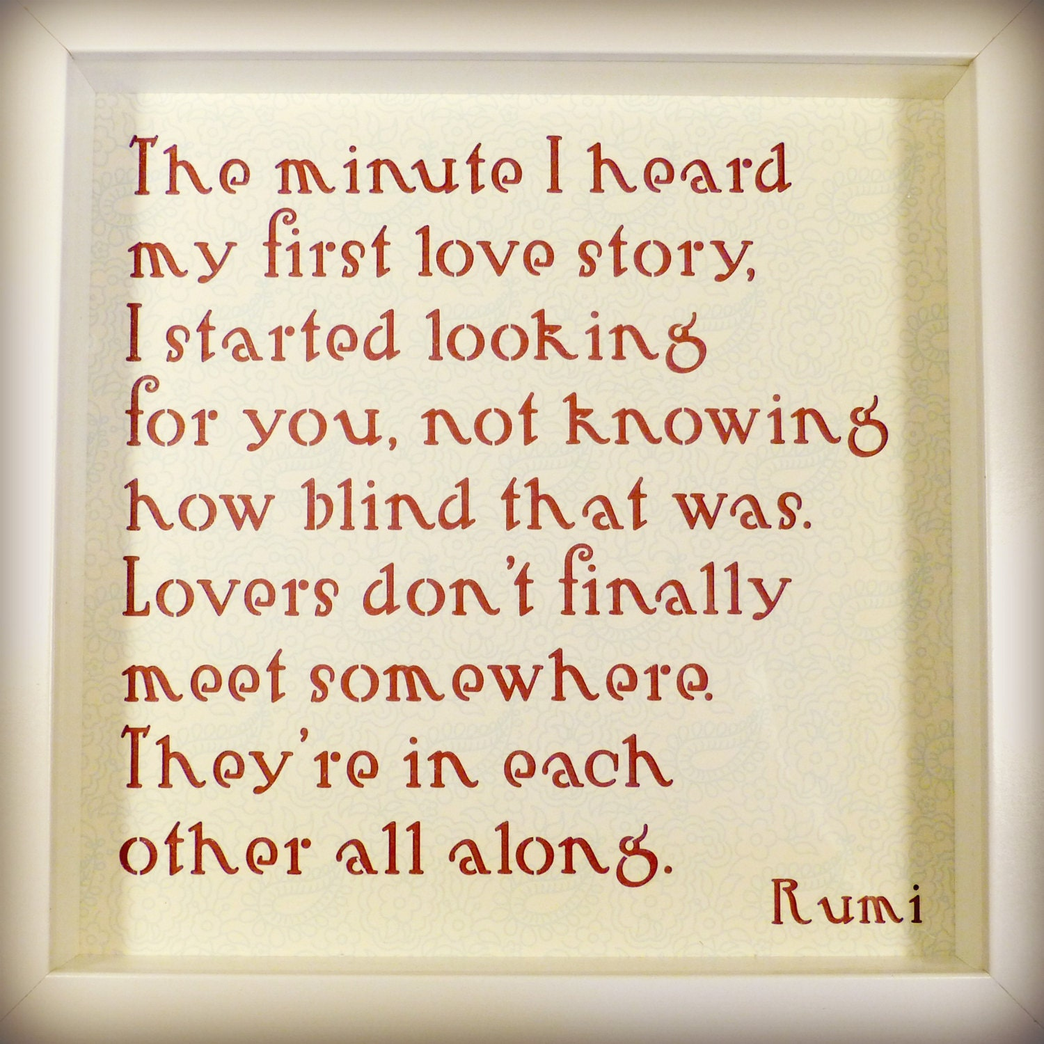 Rumi Framed Quotation Love The Minute I Heard My First Love