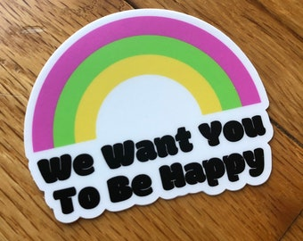 Phish JOY Sticker ~ We Want You To Be Happy! High quality vinyl sticker