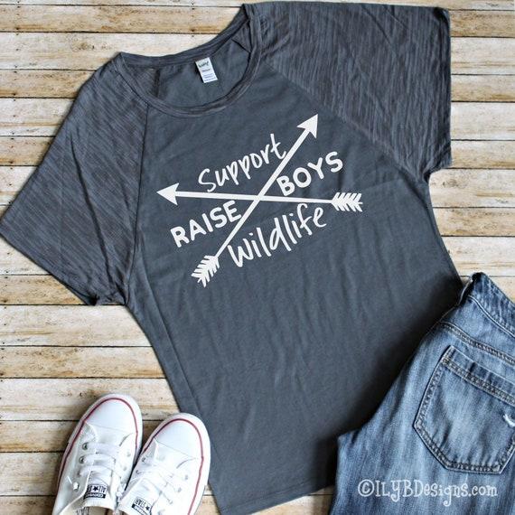 Support Wildlife Raise Boys Womens T Shirt Boy Mom Shirt Sayings