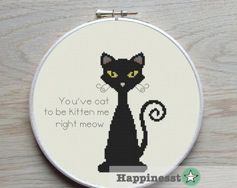 modern cross stitch pattern cat, cat pun, You've cat to be kitten meow , PDF,  ** instant download**