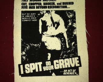 I Spit On Your Grave Cloth Punk Patch