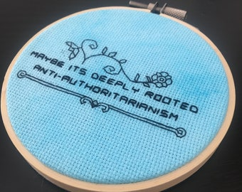 """Deeply Rooted Anti-Authoritarianism - Finished Cross Stitch in 4"""" Hoop  - Free Shipping"""
