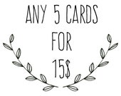 Any 5 Greeting Cards...