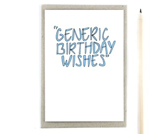 Funny Birthday Card - Generic Birthday Wishes