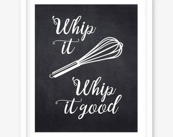 Whip it good printable kitchen art - kitchen print - kitchen quote printable poster - chalkboard printable food quote - DIGITAL DOWNLOAD