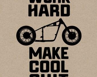 Work Hard, Make Cool Shit - Print