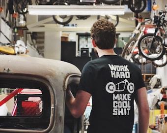 Work Hard, Make Cool Shit - T-shirt