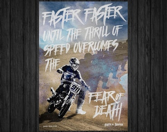 Faster, Faster ... Fear of Death - Motorcycle Art Print (13x19 in)