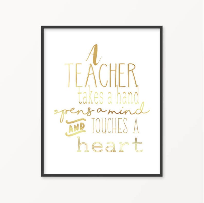A Teacher, Gold Foil Print, Teacher Quotes, Teacher Appreciation