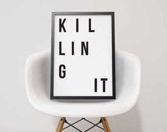 Killing It Typography Print