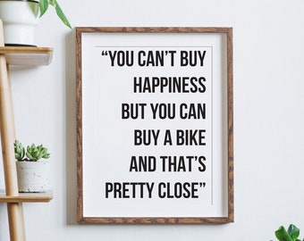 You Can't Buy Happiness But You Can Buy A Bike Print, Cycling Print