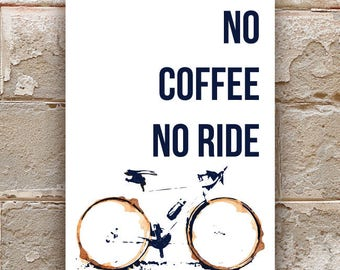 No Coffee No Ride /Cycling Art / Bicycle Print /  Print for Cyclists