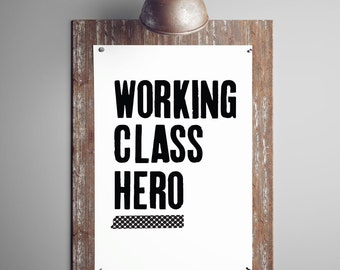 Working Class Hero Print