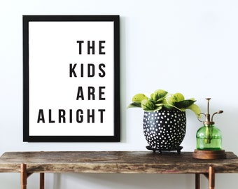 The Kids Are Alright. Typography Print. The Who Print.