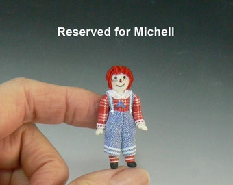 RESERVED FOR MICHELL - 1:12 Scale Dollhouse  Raggedy Dolls' Doll