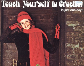 Teach Yourself to Crochet in Just One Day  from Leisure Arts - Leaflet #7