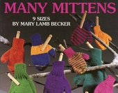 Many Mittens, 9 Sizes (knitting) By Mary Lamb Becker, Leisure Arts Leaflet 2473 | Craft Book
