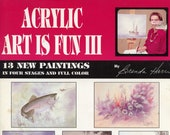 Acrylic Art Is Fun III By Brenda Harris | Art Instruction Book