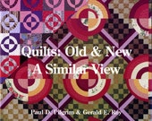 Quilts: Old & New A Similar View By Paul D. Pilgrim And Gerald E. Roy