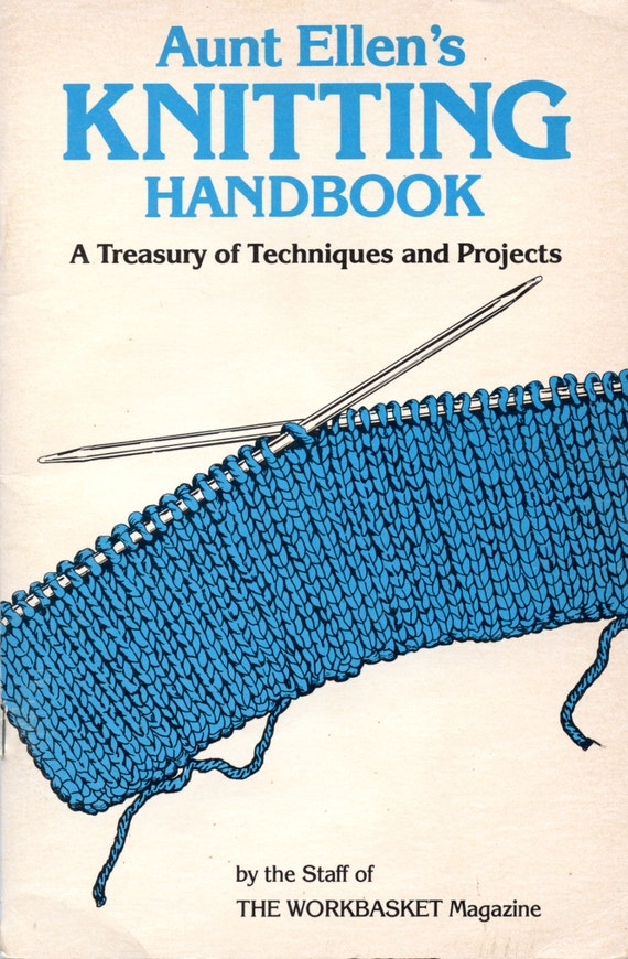 Aunt Ellens Knitting Handbook By The Staff Of The Etsy