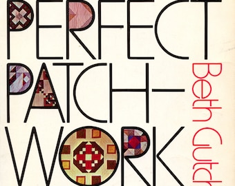 The Perfect Patchwork Primer paperback by Beth Gutcheon