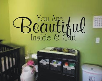 You are beautiful inside & out decal